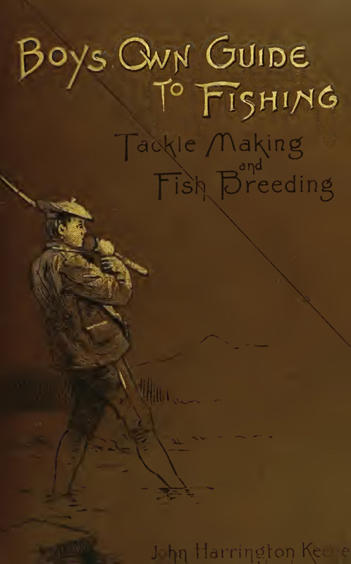 The boy's own guide to fishing, tackle-making and fish-breeding (cover)